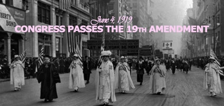 IN HONOR OF WOMEN HISTORY MONTH 2015 19th Amendment To The US